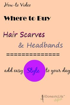 {Video} guide on where to find hair scarves and hairbands to add easy chic style to any wardrobe #hair