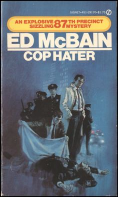 Cop Hater by Ed McBain → Cop Hater directed by William Berke All American Boy, American Crime, Pulp Fiction Book, Crime Fiction, Fiction Novels, Ed Mcbain, New York Illustration, Novel Movies, Book Writer