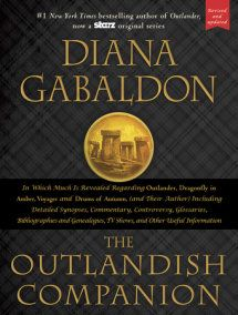 """Read """"The Outlandish Companion Volume by Diana Gabaldon available from Rakuten Kobo. Diana Gabaldon has captivated millions of readers with her critically acclaimed Outlander novels. Outlander Novel, Outlander Tv Series, Starz Series, Outlander 2016, Outlander Quotes, Outlander Characters, Diana Gabaldon Books, The Fiery Cross, Drums Of Autumn"""