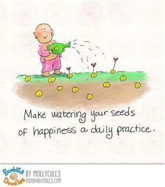 watering seeds of happiness