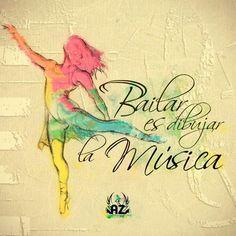 Bailar es dibujar la Música! - PinFrases.com | PinFrases.com