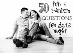 50 Fun & RANDOM date night/road trip questions!