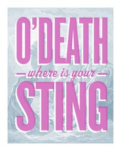 "O' Death where is Your Sting 8""x10"" screen printed poster. $15.00, via Etsy. All proceeds go to charity . . . love it!"