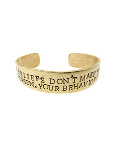 """Your beliefs don't make you a better person, your behavior does"" cuff <3"