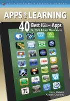 Apps for Learning by Harry Dickens and Andrew Churches. This book offers practical strategies for integrating 40 of the most effective applications or apps for the iPad, iPod Touch, and iPhone to cultivate 21st century fluencies.