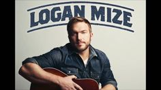 Logan Mize - Ain't Always Pretty - YouTube