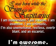 I'm a Solar Sagittarius, and I'm awesome.