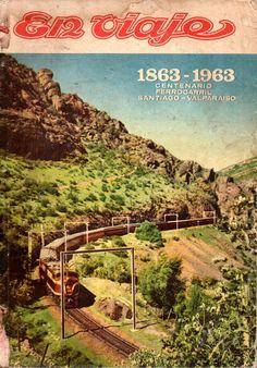1863-1963 Centenario Ferrocarril Santiago - Valparaiso. Foto: Cuesta el Tabon, C. W. Müller S. Publicado en Revista en Viaje, septiembre de 1963. Railway Posters, Centenario, Past, Vineyard, 1, Outdoor, Trains, World, Poster