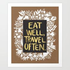 Eat Well, Travel Often by Cat Coquillette motivational poster word art print black white inspirational quote motivationmonday quote of the day motivated type swiss wisdom happy fitspo inspirational quote Typography Quotes, Typography Prints, Typography Poster, Art Quotes, Inspirational Posters, Motivational Posters, Map Crafts, Texas, Daily Quotes