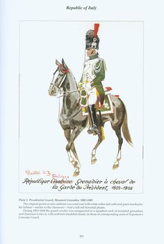 Republic of Italy: Plate 3: Presidential Guard, Mounted Grenadier, 1802-1805.