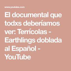 El documental que todxs deberíamos ver: Terrícolas - Earthlings doblada al Español - YouTube