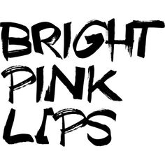 Bright Pink Lips text ❤ liked on Polyvore featuring text, words, quotes, backgrounds, other, magazine, fillers, headline, saying and scribble