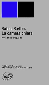 La camera chiara - Roland Barthes - 104 recensioni su Anobii