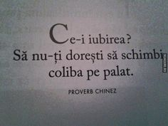 Ce-i iubirea? True Words, Proverbs, Peace And Love, Cool Words, Tattoo Quotes, Love Quotes, Cards Against Humanity, Thoughts, Feelings
