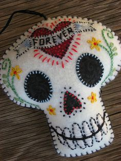 "Felt Day of the Dead Embroidered ""Forever"" Sugar Skull Felt Skull, Sewing Crafts, Sewing Projects, Sugar Skull Art, Sugar Skulls, Paper Crafts Magazine, Felt Patterns, Henna Patterns, Mexican Crafts"