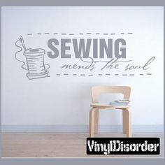 Sewing mends the soul Sports Vinyl Wall Decal Sticker Mural Quotes Words SS006SewingV