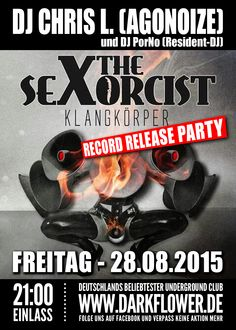 "28.08.2015 – DJ Chris L. (Agonoize) –  ""sexorcist"" Record Release Party  www.darkflower.de"
