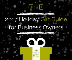 2017 Holiday Gift Guide for Business Owners | As the holidays quickly approach I thought I'd update the gift guide I created last year with ideas for what to get the entrepreneurs in your life - because business owners have special needs! | Lara Wellman | The Biz Studio