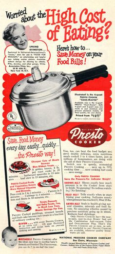 Worried about the high cost of eating? (Presto Cooker ad, 1951.) #vintage #1950s #cookware #homemaker