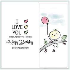 I love you today tomorrow always happy birthday | free birthday cards | all-greatquotes.com #BirthdayWishes #HappyBirthday #Love