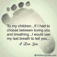 To my children. I'm not perfect and make mistakes.but don't ever doubt that I love you & think of you every day. My Children Quotes, Son Quotes, Mother Quotes, Quotes For Kids, Great Quotes, Quotes To Live By, Life Quotes, Inspirational Quotes, Mom Quotes For Daughter