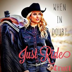 So true! Great quote from Cruel Girl. When in doubt, just ride. Cowgirl Quote, Cowgirl And Horse, Cowboy Up, My Horse, Horse Girl, Horses, Cowgirl Tuff, Country Girl Quotes, Country Life