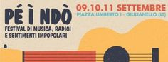 Pé ì ndó: a Giulianello il Festival di Musica, Radici e Sentimenti (im)Popolari