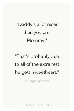 25 Funny Quotes for Mom – Disappointment Quotes # Parenting quotes Funny Quotes Mommy Quotes, Funny Mom Quotes, Sassy Quotes, Couple Quotes, Daughter Quotes, Funny Humor, Good Mom Quotes, Being A Mom Quotes, Tired Mom Quotes