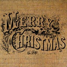 MERRY CHRISTMAS Text Digital Collage Sheet Download Burlap Fabric Transfer  VICTORIAN Old World Iron On Pillows Totes Tea Towels 3163. $1.00, via Etsy.