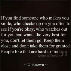 So true, unfortunately I did just that...now you're gone...I have no one to blame but me