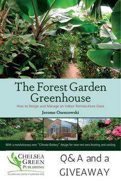 Q&A and a giveaway for the @cgpublishing book 'The Forest Garden Greenhouse'. Author Jerome Osentowski of the Central Rocky Mountain Permaculture Institute shows how bringing the forest garden indoors is not only possible, but doable on unlikely terrain and in cold climates, using near-net-zero technology. Read on to learn more and enter to win a copy!