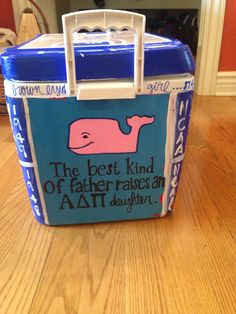 "Part of my dad's Fathers Day cooler-""the best kind of father raises an ADPi daughter."""