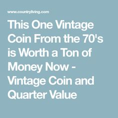 This One Vintage Coin From the 70's is Worth a Ton of Money Now - Vintage Coin and Quarter Value