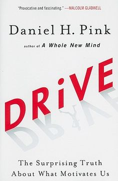 Drive | Dan Pink, Penguin, 2011