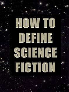 How to Define Science Fiction Ancient Myths, Science Fiction, Literature, Sci Fi, Writing, Future, Books, Highlights, Literatura