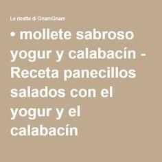 • mollete sabroso yogur y calabacín - Receta panecillos salados con el yogur y el calabacín