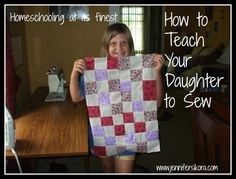 Sewing 101: How to Teach Your Daughter to Sew - Jen's Journey