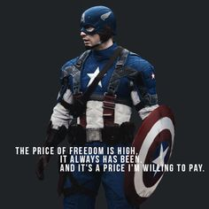 """""""The price of freedom is high. It always has been. And it's a price I'm willing to pay."""" / Steve Rogers : Captain America"""