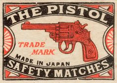 The Pistol - Safety Matches - Made in Japan