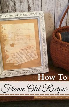 DIY:: Rustic Framed Recipes !  Perfect Way to Display Loved Ones Old Recipes ! (I did this with one of my Grandmother's rare 50 yrs old recipes- and it turned out amazing) ! I treasure it and most who visit our home all comments on it !!