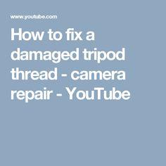 How to fix a damaged tripod thread - camera repair - YouTube