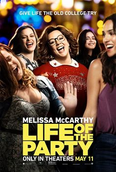 Life of the Party: After her husband abruptly asks for a divorce, a middle-aged mother returns to college in order to complete her degree.