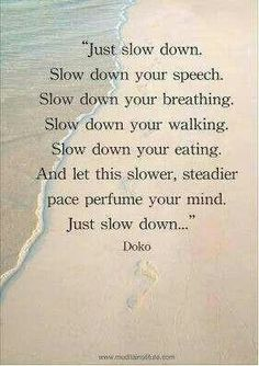 Slow down, yes WeCoachU can teach you all of this.