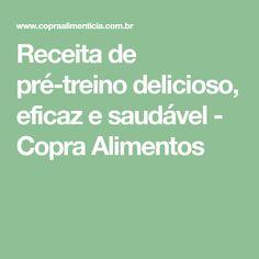 Receita de pré-treino delicioso, eficaz e saudável - Copra Alimentos