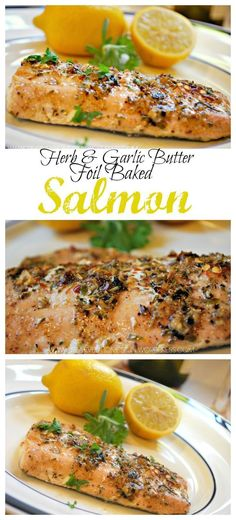 Herb Garlic Butter Foil Baked Salmon. Can adjust to make 21 day fix friendly.