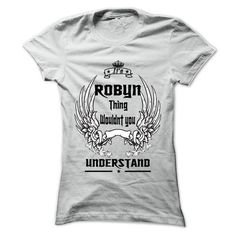Is ROBYN Thing - 999 Cool Name Shirt ! - #gift for him #man gift. MORE ITEMS => https://www.sunfrog.com/Outdoor/Is-ROBYN-Thing--999-Cool-Name-Shirt-.html?68278