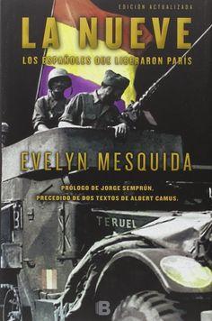 La nueve : los españoles que liberaron París / Evelyn Mesquida ; [prólogo de Jorge Semprún, precedido de dos textos de Albert Camus]