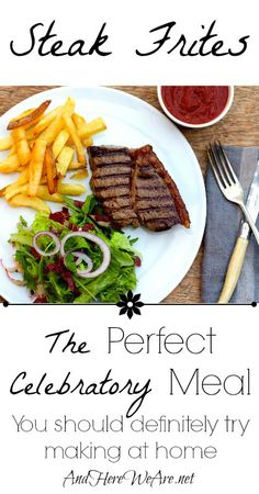 Steak Frites with a great FRENCH VINAIGRETTE dressing recipe towards the bottom of the page!