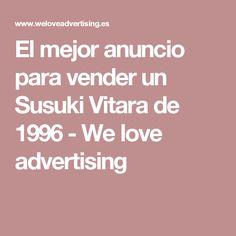 El mejor anuncio para vender un Susuki Vitara de 1996 - We love advertising
