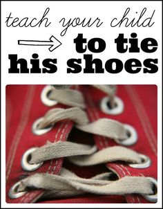 From tears to cheers--teach your child to tie his/her shoes!!!